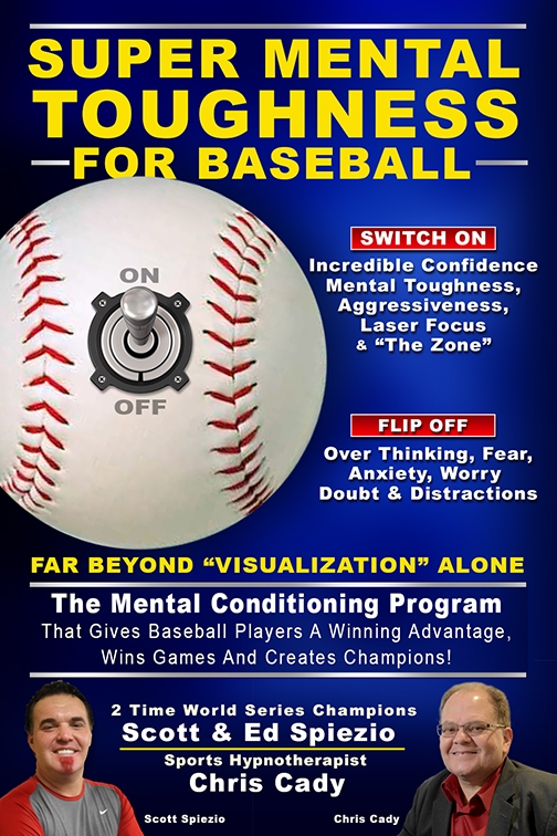 mental toughness for baseball sports hypnosis Chris Cady scott spiezio major league baseball player anaheim angels, st lous cardinals