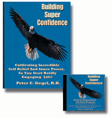 building super self confidence self belief book and cd by peter siegel hypnotherapist
